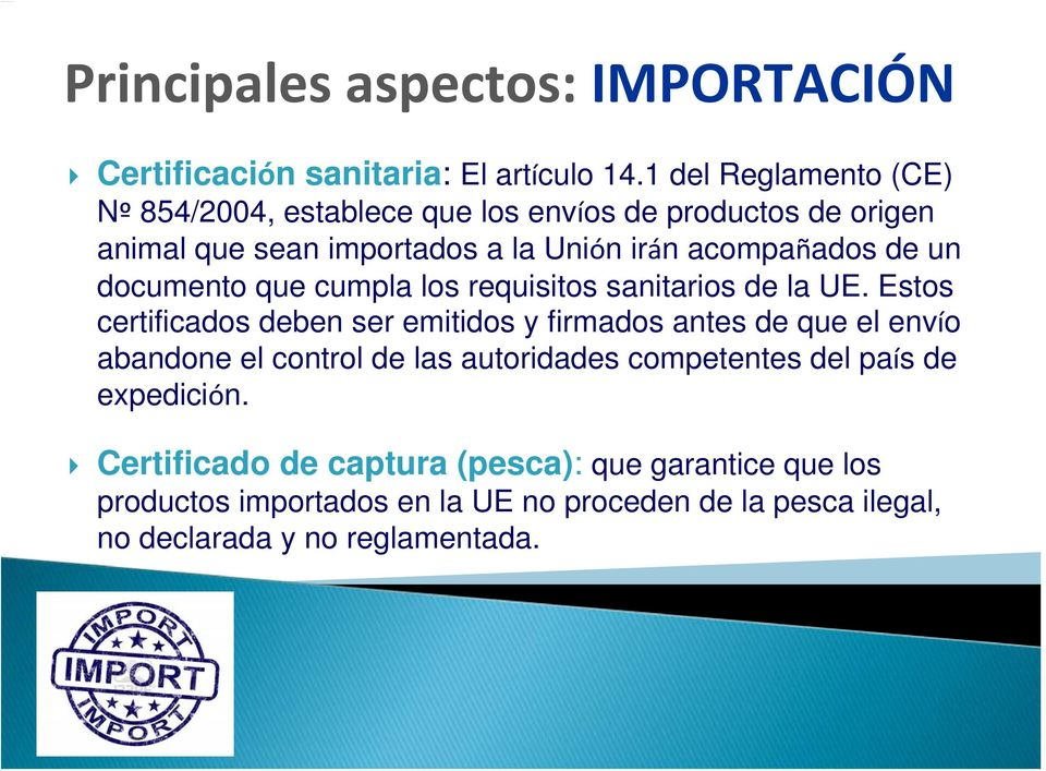 un documento que cumpla los requisitos sanitarios de la UE.