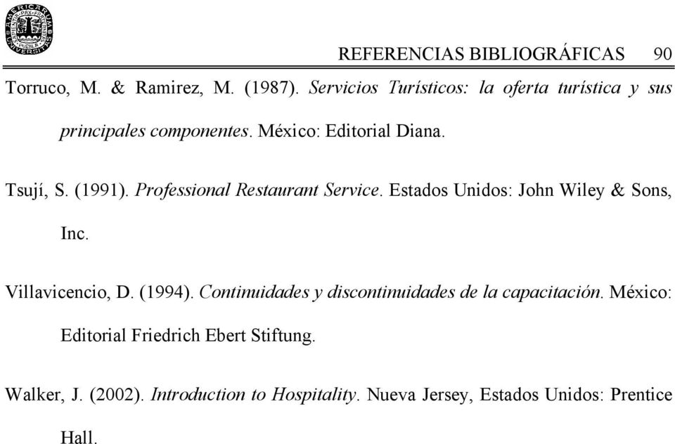 Professional Restaurant Service. Estados Unidos: John Wiley & Sons, Inc. Villavicencio, D. (1994).
