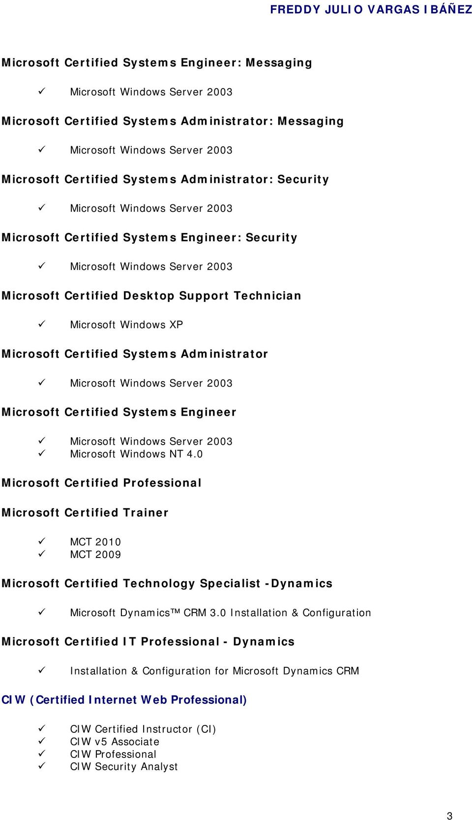 Microsoft Certified Systems Administrator Microsoft Windows Server 2003 Microsoft Certified Systems Engineer Microsoft Windows Server 2003 Microsoft Windows NT 4.