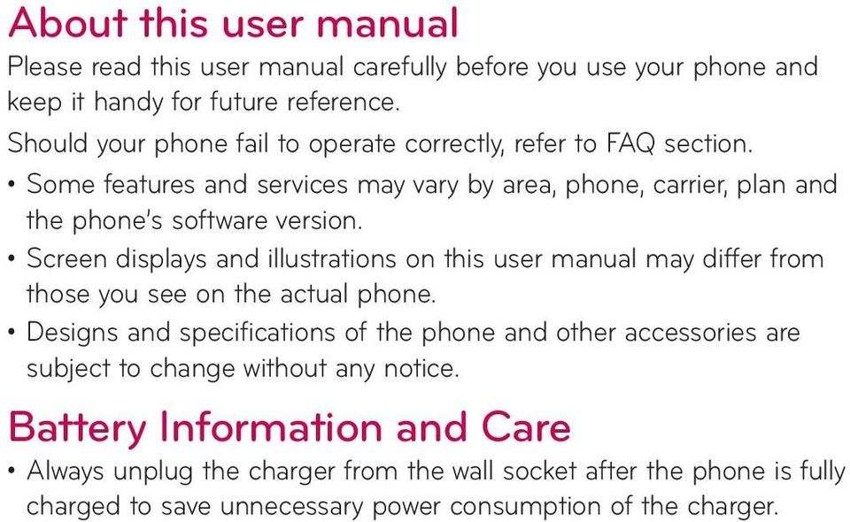 Screen displays and illustrations on this user manual may differ from those you see on the actual phone.