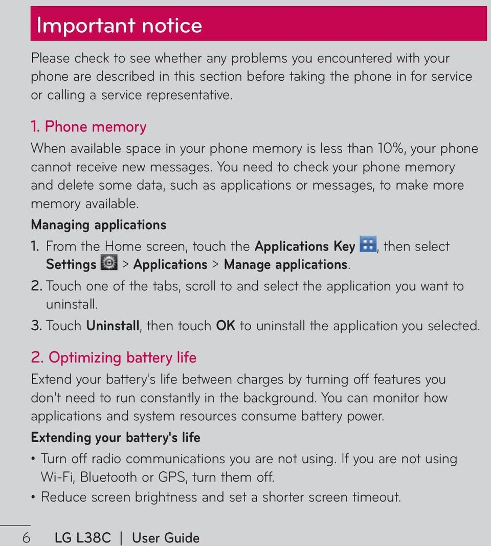 You need to check your phone memory and delete some data, such as applications or messages, to make more memory available. Managing applications 1.