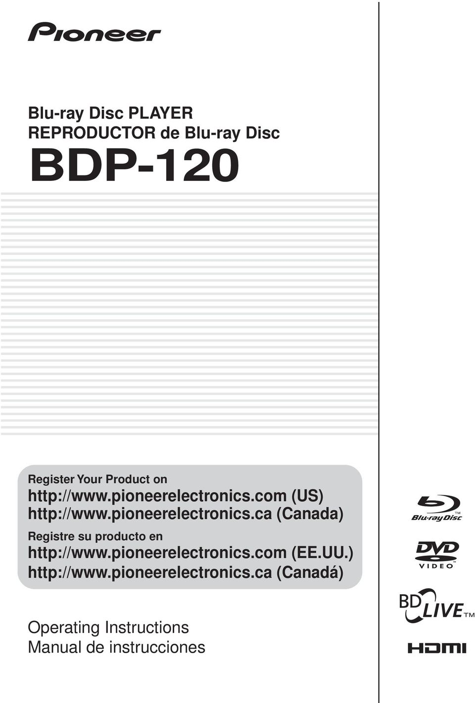 pioneerelectronics.com (EE.UU.) http://www.pioneerelectronics.ca (Canadá) Operating Instructions Manual de instrucciones