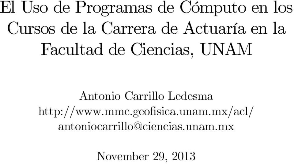 Ciencias, UNAM Antonio Carrillo Ledesma http://www.
