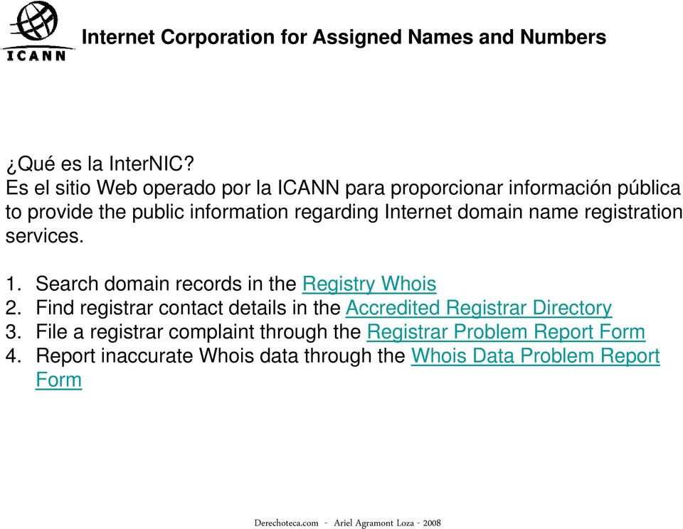 name registration services. 1. Search domain records in the Registry Whois 2.