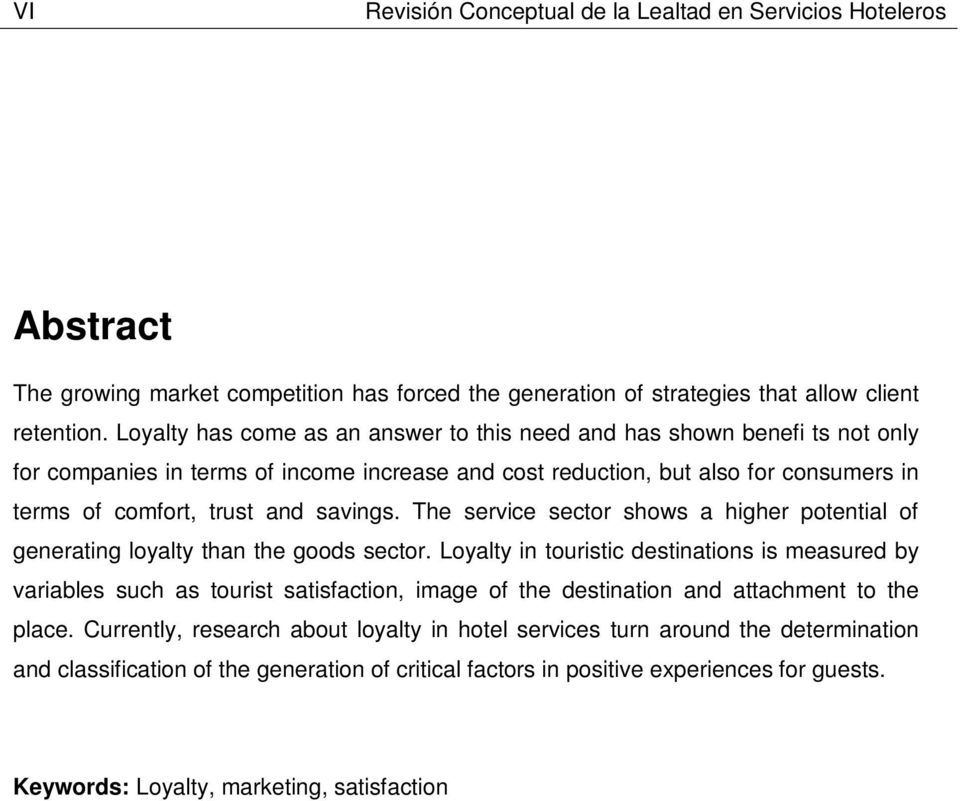 The service sector shows a higher potential of generating loyalty than the goods sector.