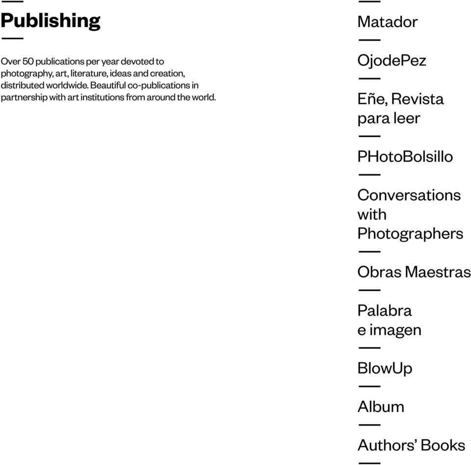 Beautiful co-publications in partnership with art institutions from around the world.