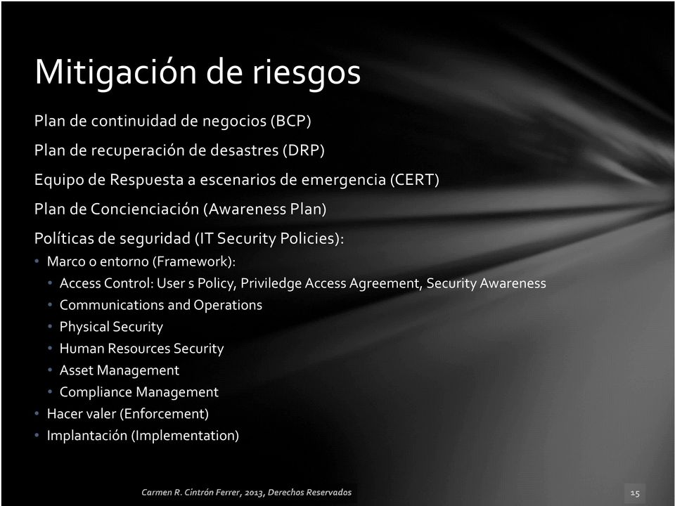 entorno (Framework): Access Control: User s Policy, Priviledge Access Agreement, Security Awareness Communications and
