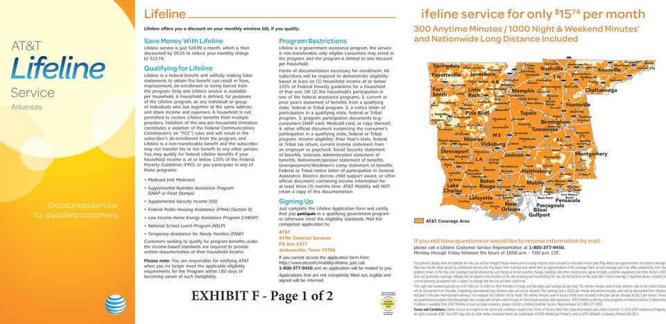 Lifeline is a government assistance program, the service is non-transferable, only eligible consumers may enroll in the program, and the program is limited to one discount per household.