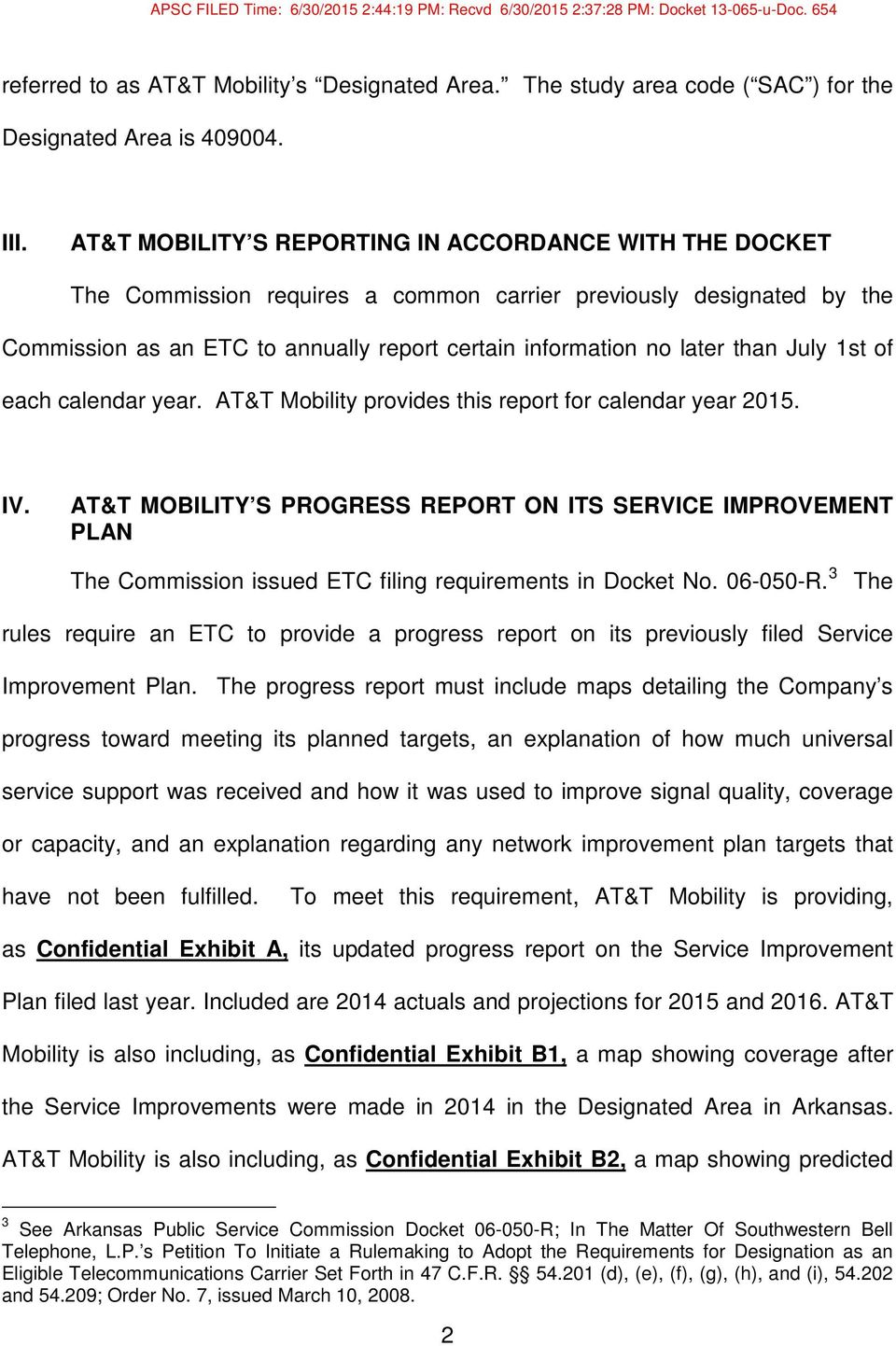 July 1st of each calendar year. AT&T Mobility provides this report for calendar year 2015. IV.