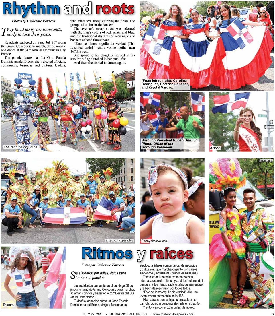 The parade, known as La Gran Parada Dominicana del Bronx, drew elected officials, community, business and cultural leaders, who marched along extravagant floats and groups of enthusiastic dancers.