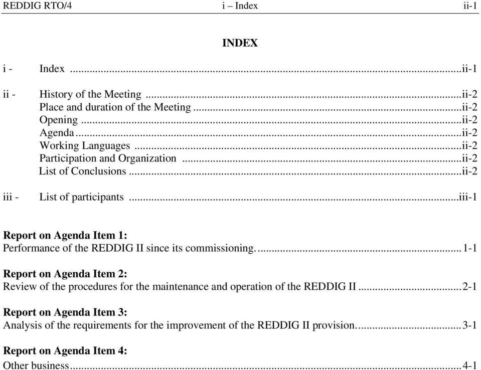 ..iii-1 Report on Agenda Item 1: Performance of the REDDIG II since its commissioning.