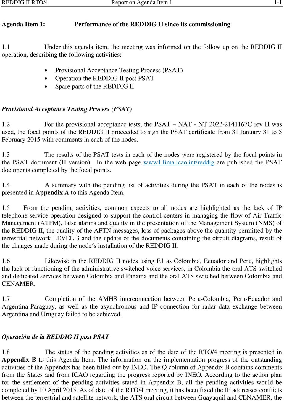 II post PSAT Spare parts of the REDDIG II Provisional Acceptance Testing Process (PSAT) 1.