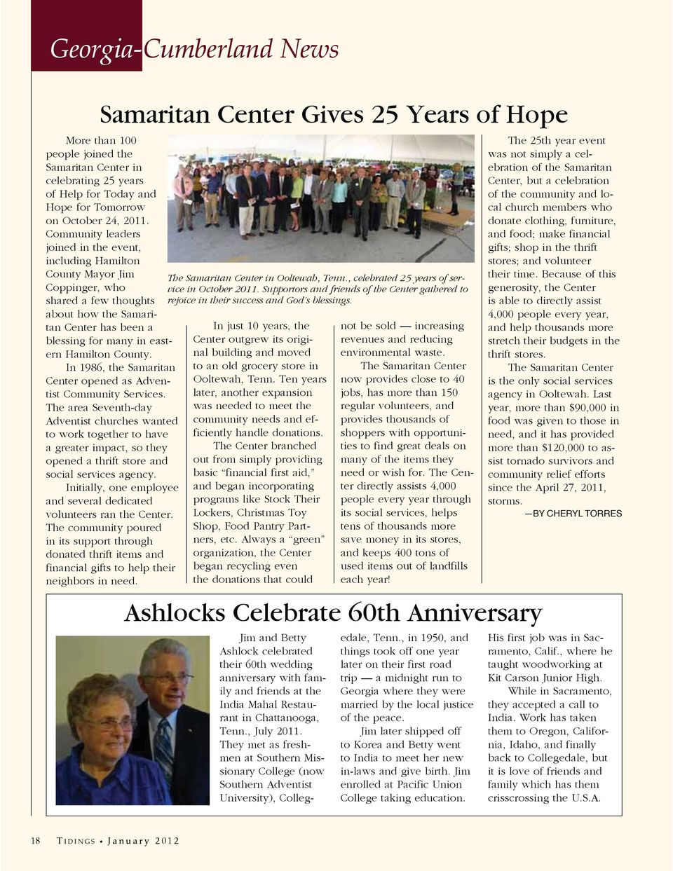 In 1986, the Samaritan Center opened as Adventist Community Services.