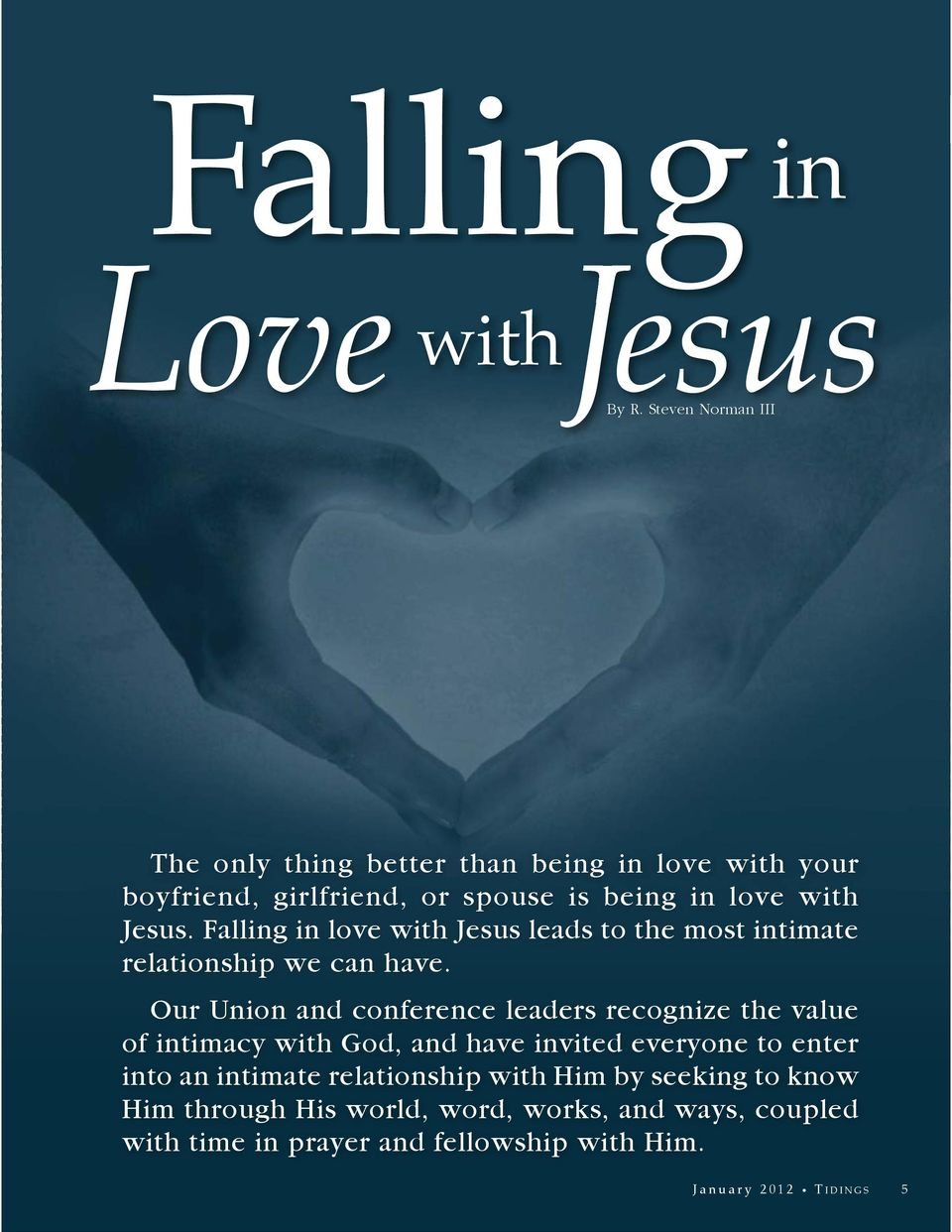 Falling in love with Jesus leads to the most intimate relationship we can have.