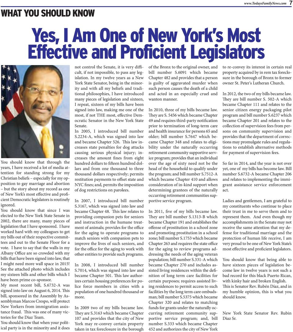 beliefs especially for my opposition to gay marriage and abortion but the story about my record as one of New York s most effective and proficient Democratic legislators is routinely ignored.