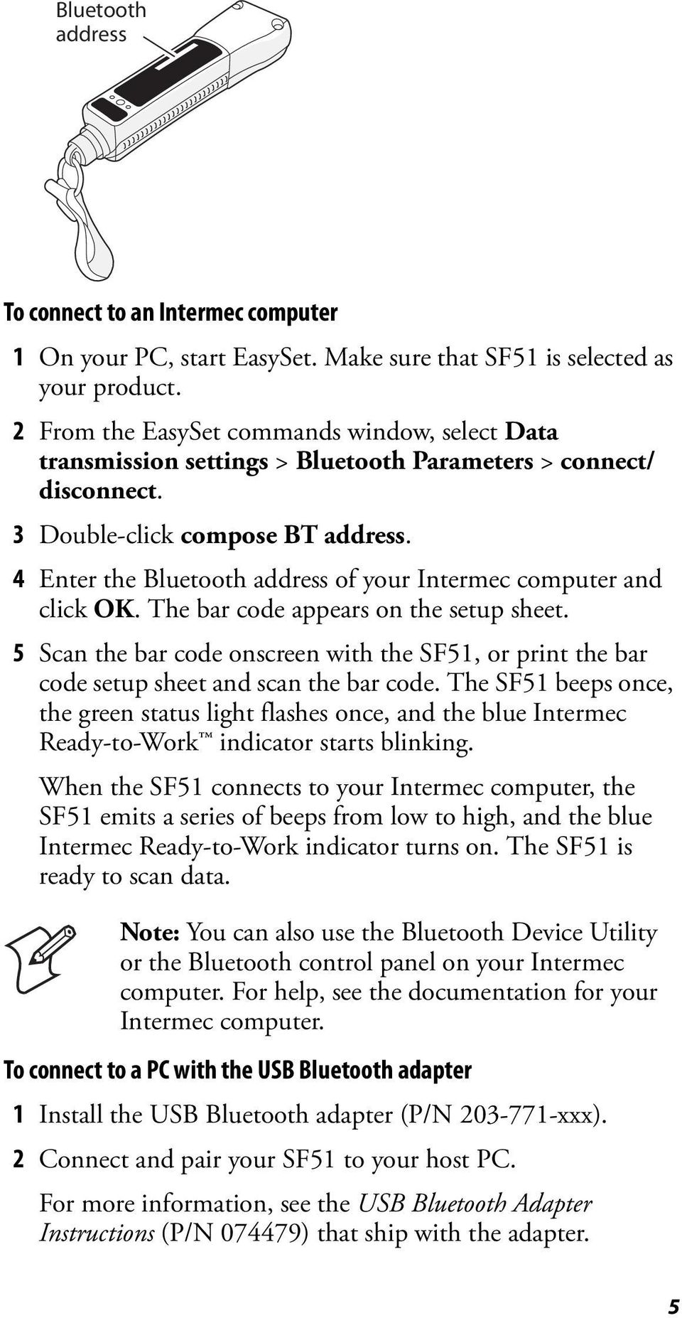 4 Enter the Bluetooth address of your Intermec computer and click OK. The bar code appears on the setup sheet.