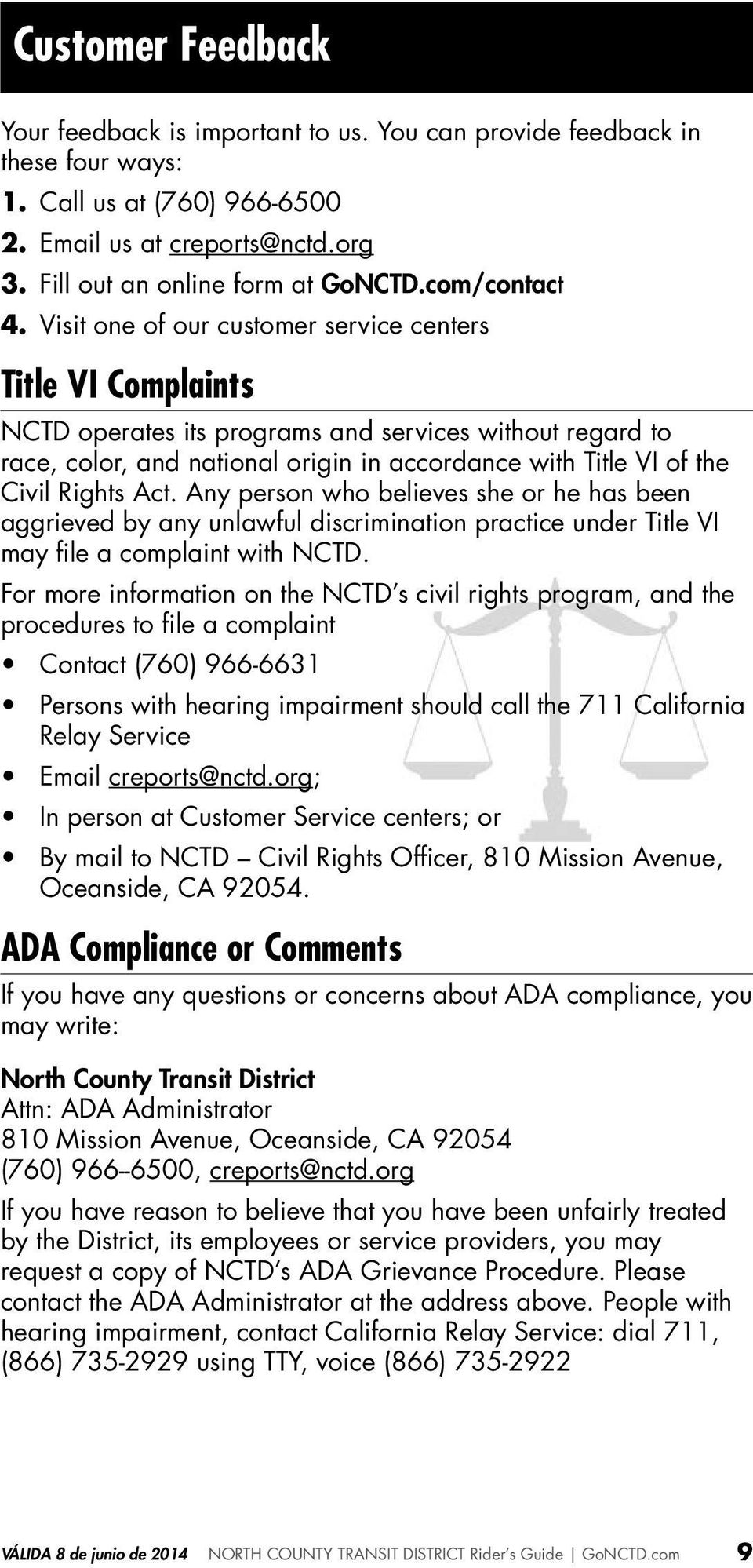 Visit one of our customer service centers Title VI Complaints NCTD operates its programs and services without regard to race, color, and national origin in accordance with Title VI of the Civil