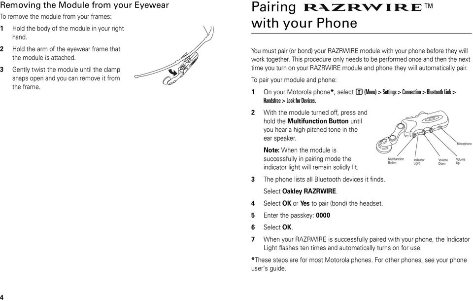 Pairing RAZRWIRE with your Phone You must pair (or bond) your RAZRWIRE module with your phone before they will work together.