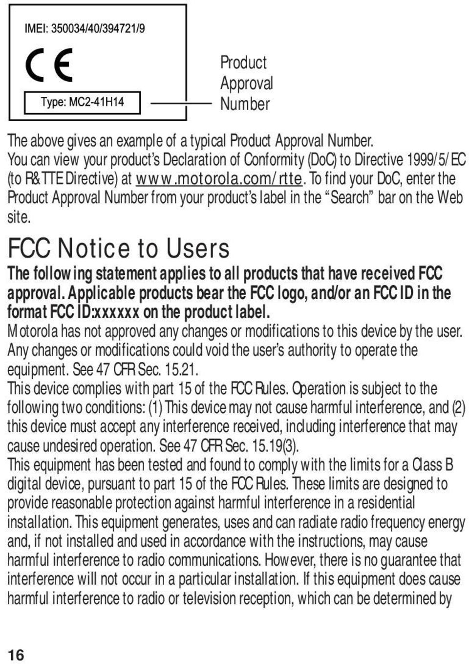 FCC Notice to Users Product Approval Number FCC Notice The following statement applies to all products that have received FCC approval.