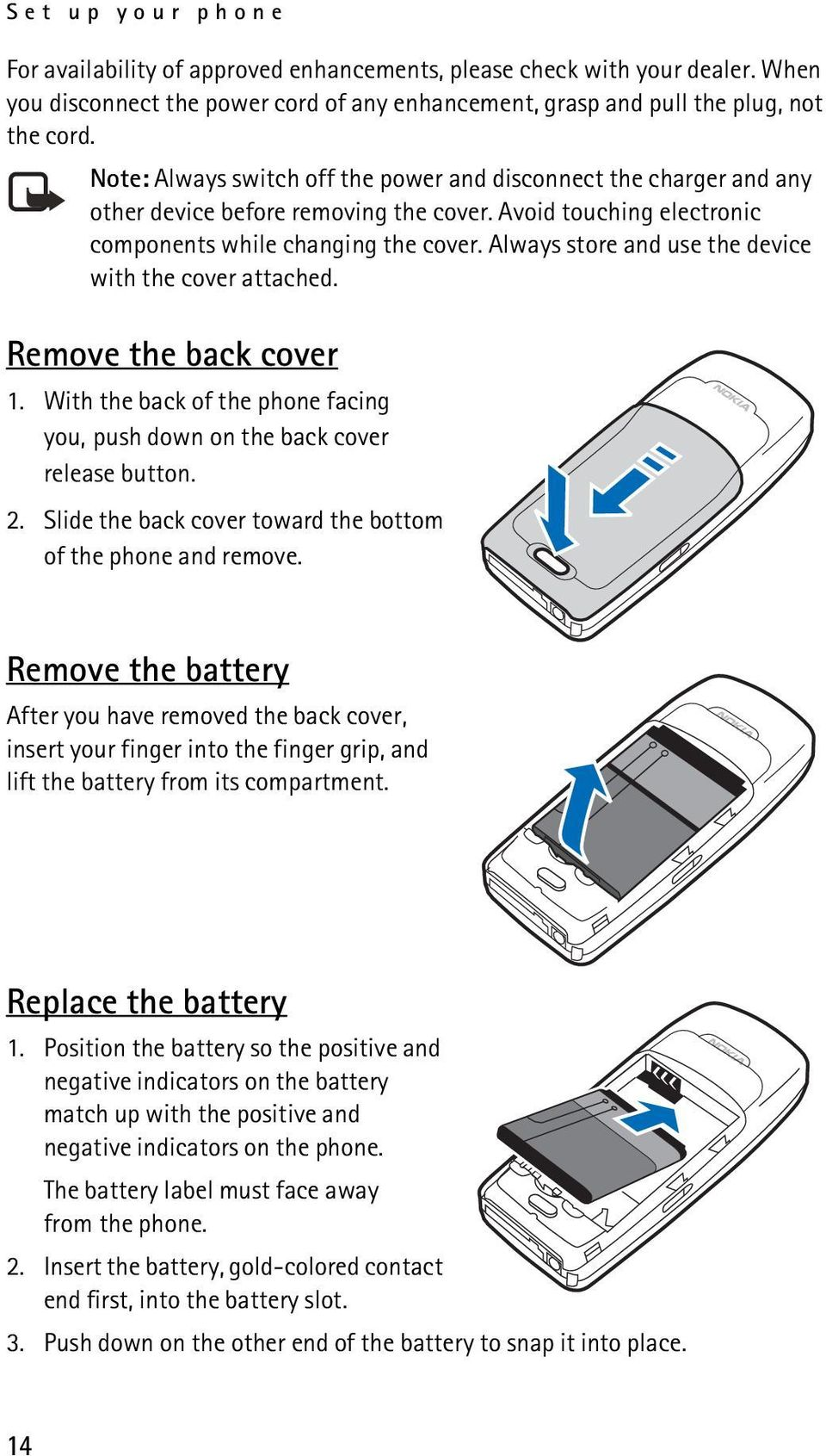 Always store and use the device with the cover attached. Remove the back cover 1. With the back of the phone facing you, push down on the back cover release button. 2.