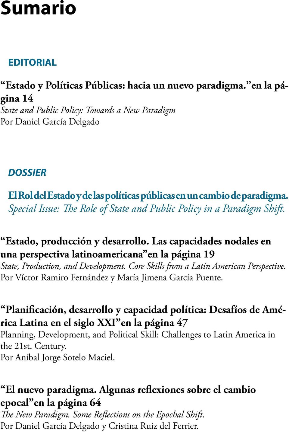 Special Issue: The Role of State and Public Policy in a Paradigm Shift. Estado, producción y desarrollo.