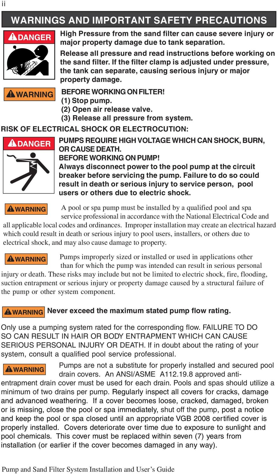 RISK OF ELECTRICAL SHOCK OR ELECTROCUTION: PUMPS REQUIRE HIGH VOLTAGE WHICH CAN SHOCK, BURN, OR CAUSE DEATH. BEFORE WORKING ON PUMP!