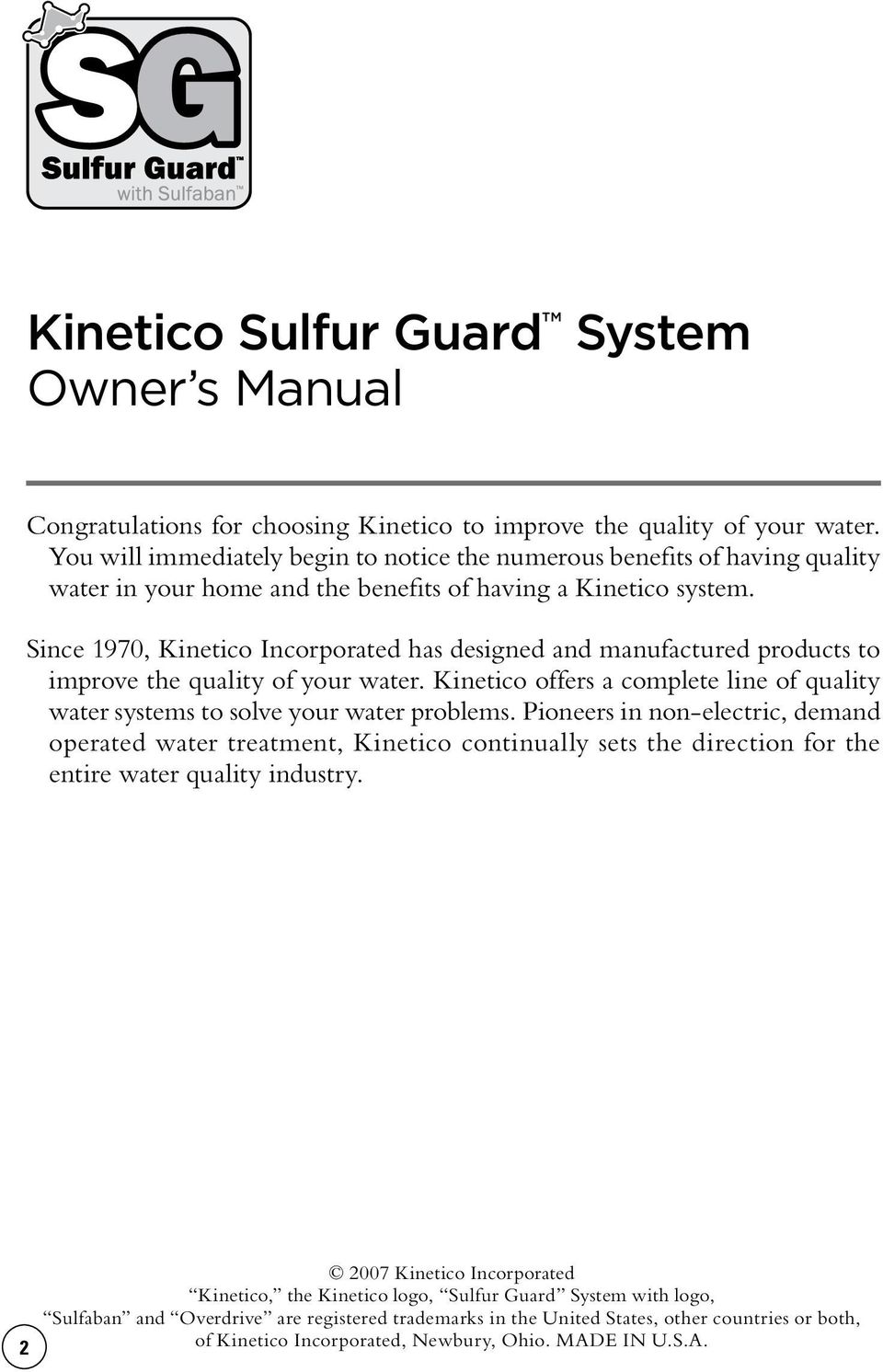 Since 1970, Kinetico Incorporated has designed and manufactured products to improve the quality of your water. Kinetico offers a complete line of quality water systems to solve your water problems.