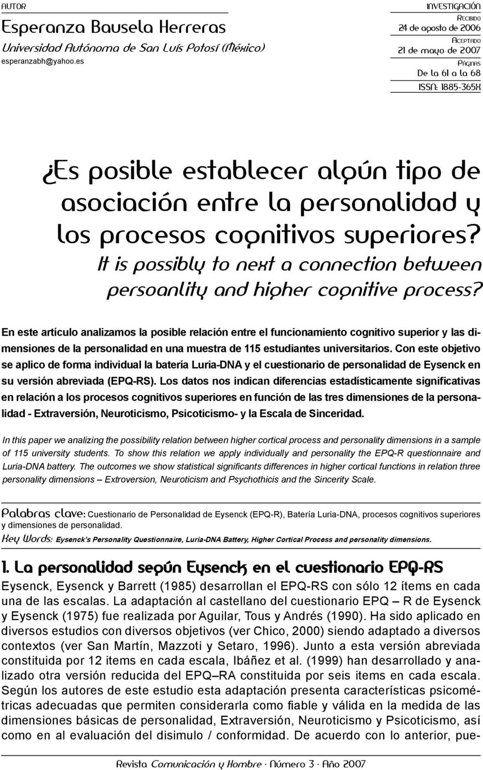 cognitivos superiores? It is possibly to next a connection between persoanlity and higher cognitive process?