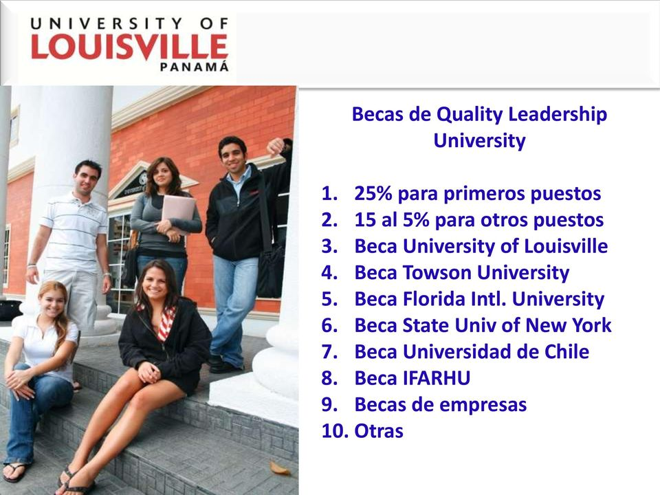 Beca Towson University 5. Beca Florida Intl. University 6.