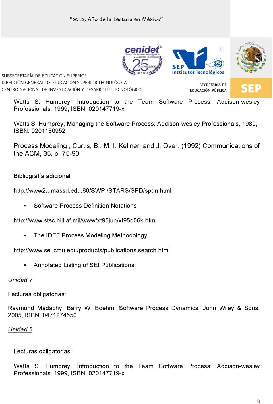 hill.af.mil/www/xt95jun/xt95d06k.html The IDEF Process Modeling Methodology http://www.sei.cmu.edu/products/publications.search.