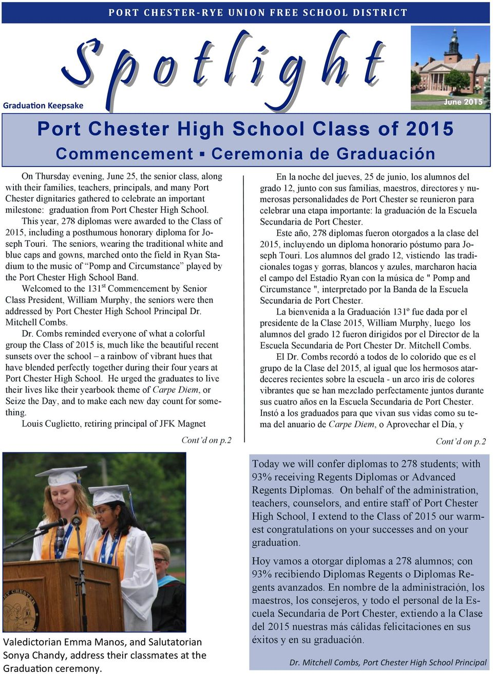 Chester High School. This year, 278 diplomas were awarded to the Class of 2015, including a posthumous honorary diploma for Joseph Touri.