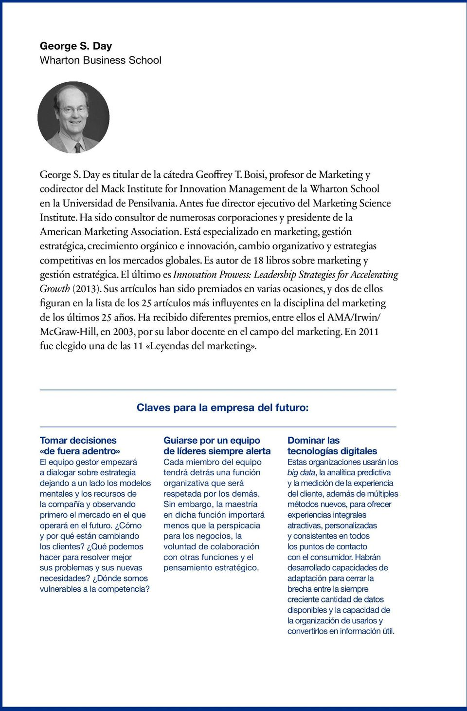 Antes fue director ejecutivo del Marketing Science Institute. Ha sido consultor de numerosas corporaciones y presidente de la American Marketing Association.