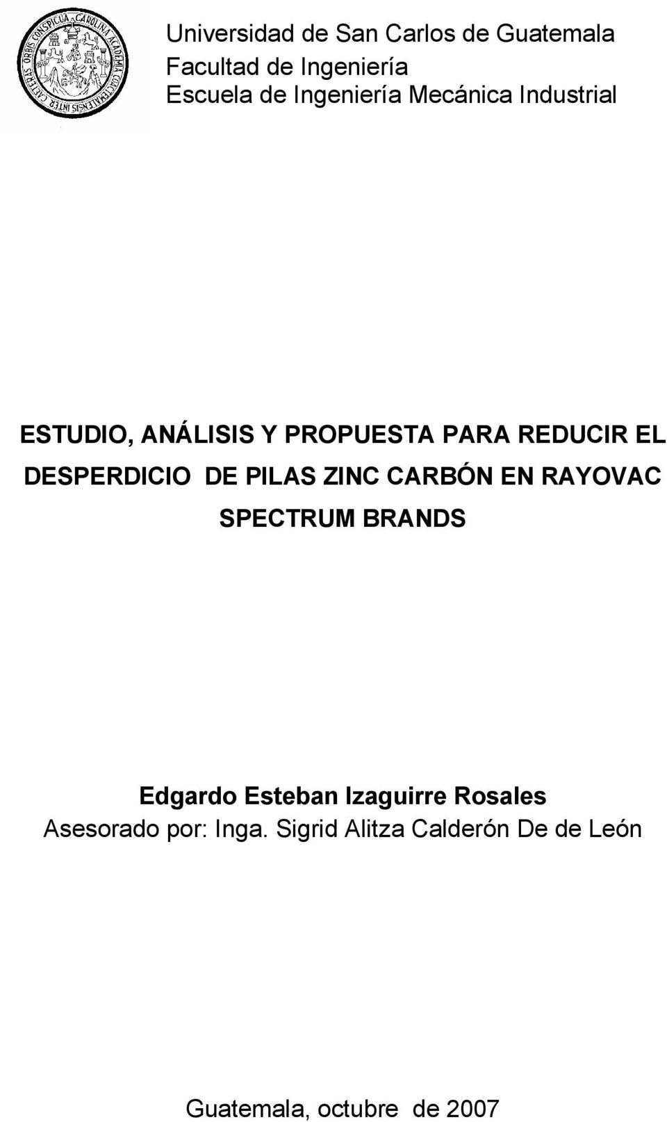 DESPERDICIO DE PILAS ZINC CARBÓN EN RAYOVAC SPECTRUM BRANDS Edgardo Esteban