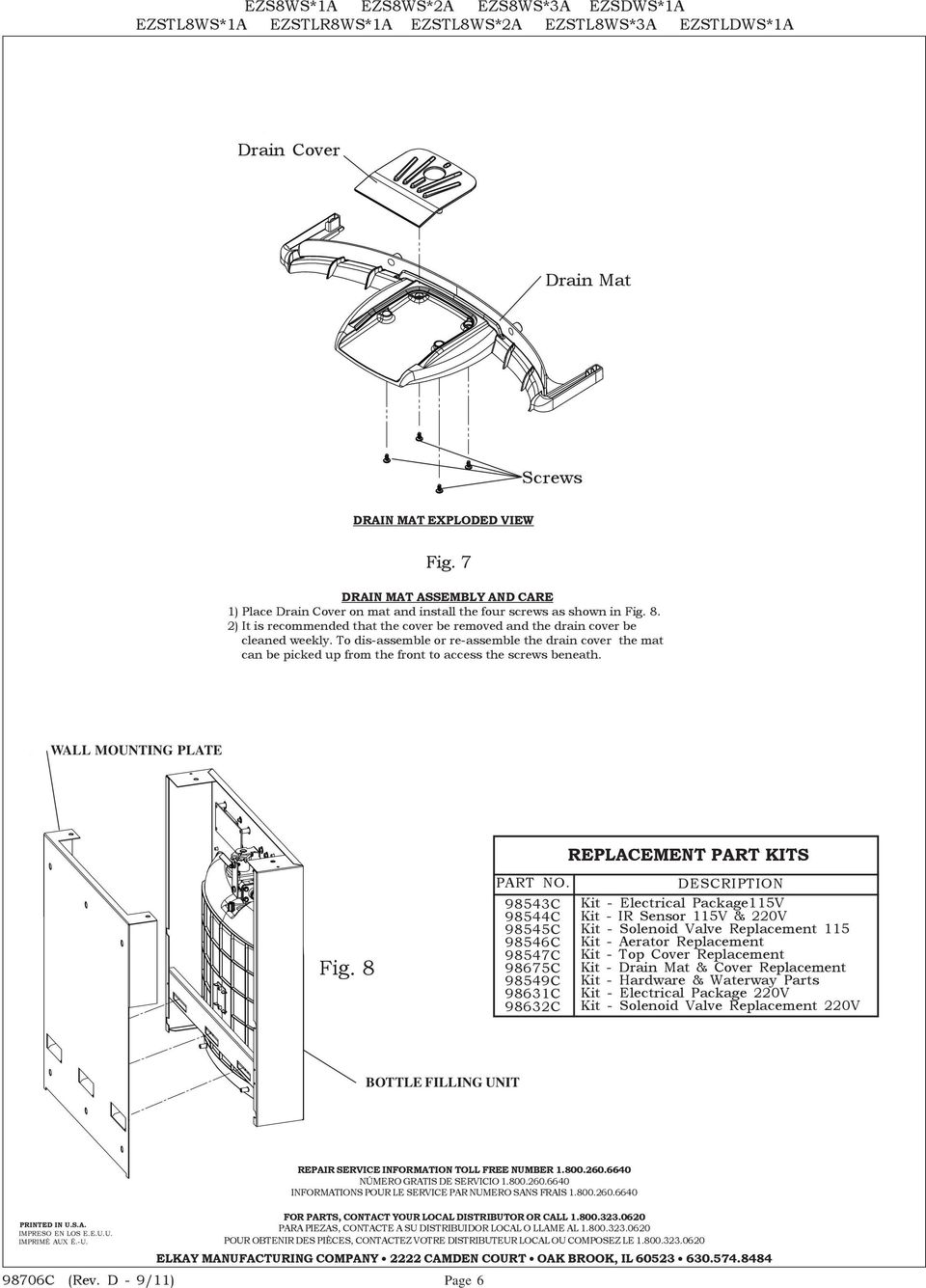 To dis-assemble or re-assemble the drain cover the mat can be picked up from the front to access the screws beneath. WALL MOUNTING PLATE Fig. 8 REPLACEMENT PART KITS PART NO.
