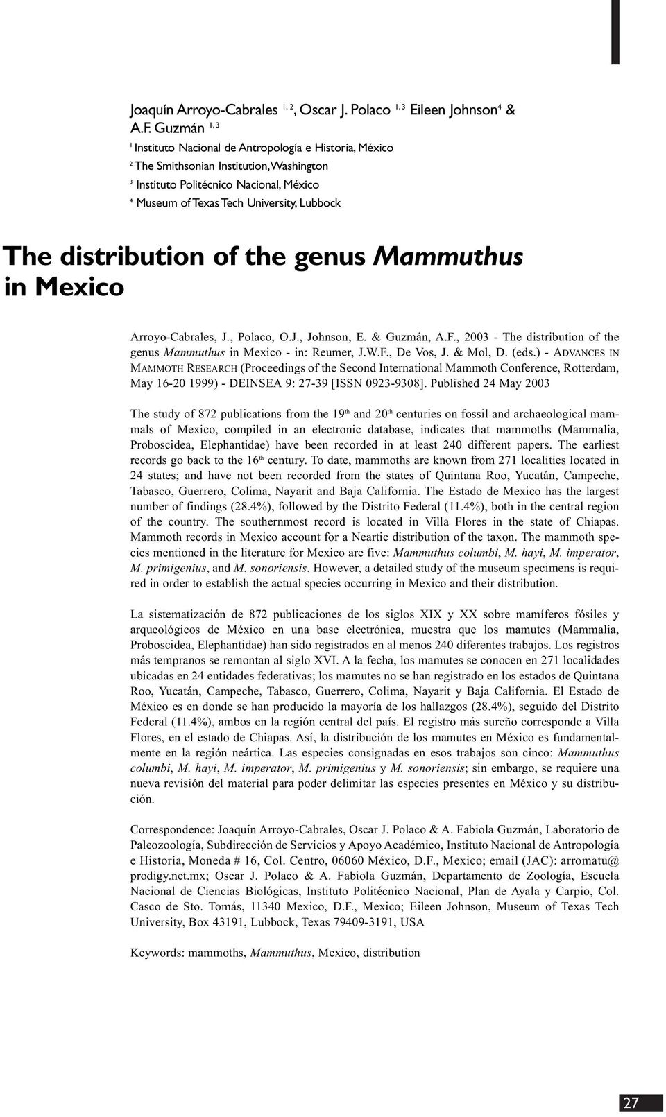 distribution of the genus Mammuthus in Mexico Arroyo-Cabrales, J., Polaco, O.J., Johnson, E. & Guzmán, A.F., 2003 - The distribution of the genus Mammuthus in Mexico - in: Reumer, J.W.F., De Vos, J.
