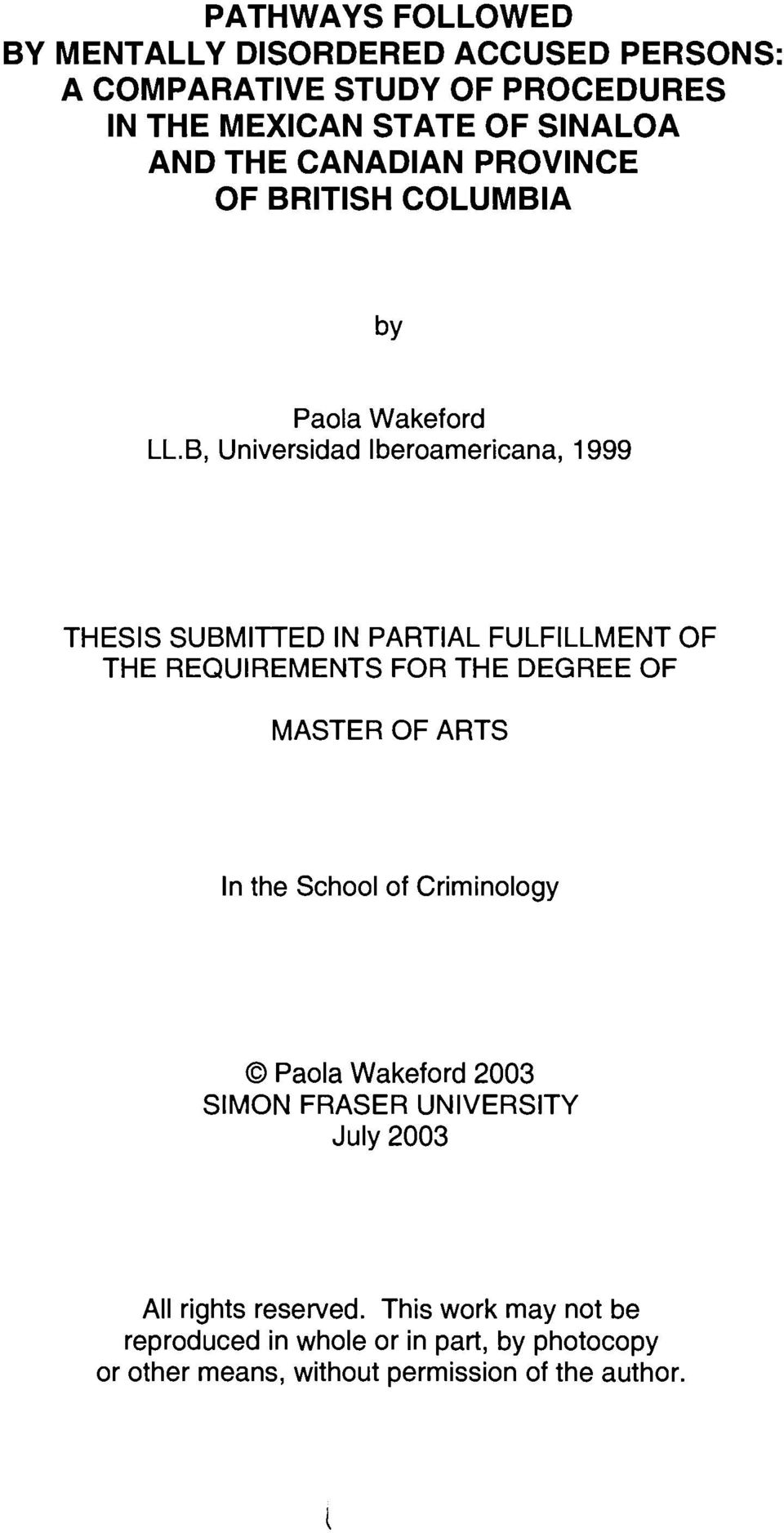B, Universidad Iberoamericana, 1999 THESIS SUBMITTED IN PARTIAL FULFILLMENT OF THE REQUIREMENTS FOR THE DEGREE OF MASTER OF ARTS In