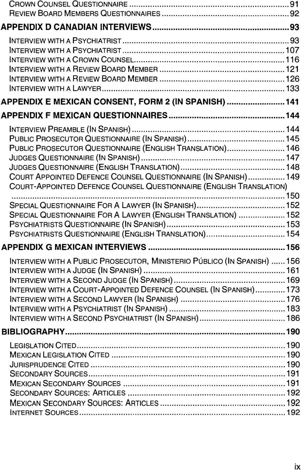 .. 144 APPENDIX G MEXICAN INTERVIEWS... 156 ~NTERVIEW WITH A PUBLIC PROSECUTOR. MINISTERIO PI~BLICO (IN SPANISH)... 156 ~NTERVIEW WITH A JUDGE (IN SPANISH).