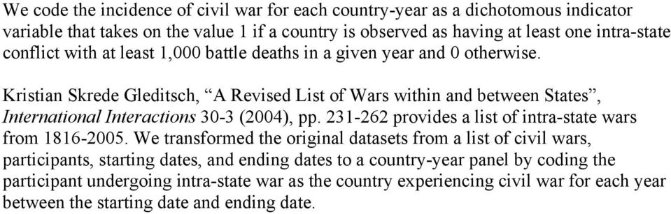 Kristian Skrede Gleditsch, A Revised List of Wars within and between States, International Interactions 30-3 (2004), pp. 231-262 provides a list of intra-state wars from 1816-2005.