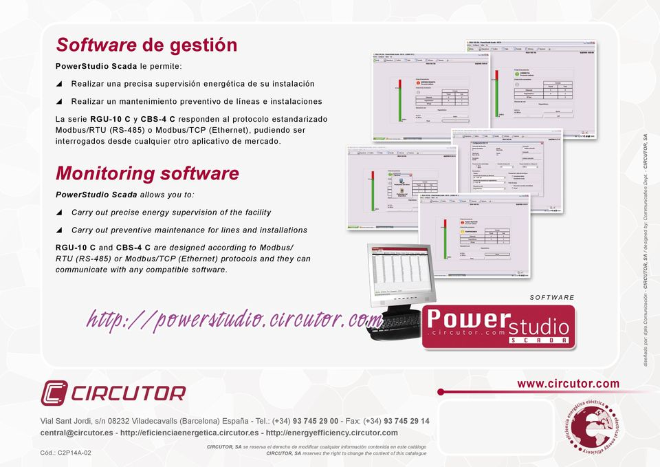 Monitoring software PowerStudio Scada allows ou to: Carr out precise energ supervision of the facilit Carr out preventive maintenance for lines and installations RGU-10 C and CBS-4 C are designed