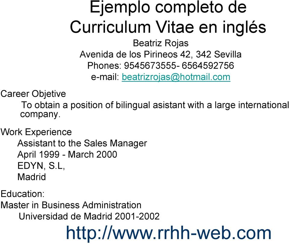 com Career Objetive To obtain a position of bilingual asistant with a large international company.