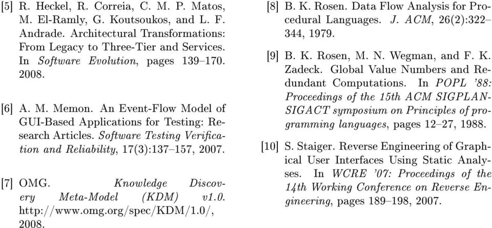 Knowledge Discovery Meta-Model (KDM) v1.0. http://www.omg.org/spec/kdm/1.0/, 2008. [8] B. K. Rosen. Data Flow Analysis for Procedural Languages. J. ACM, 26(2):322 344, 1979. [9] B. K. Rosen, M. N.
