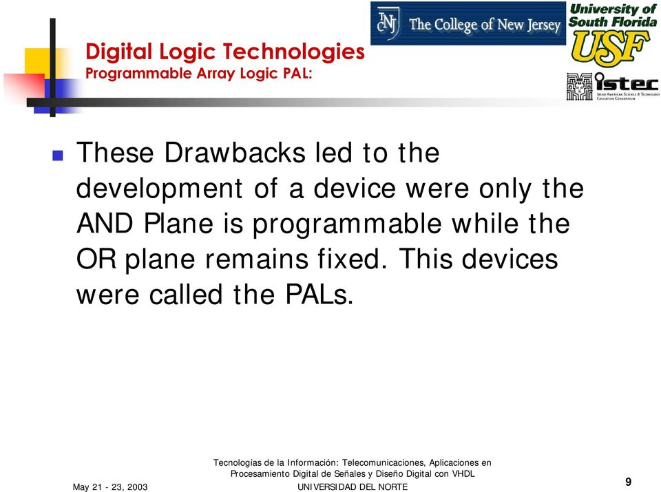 device were only the AND Plane is programmable while