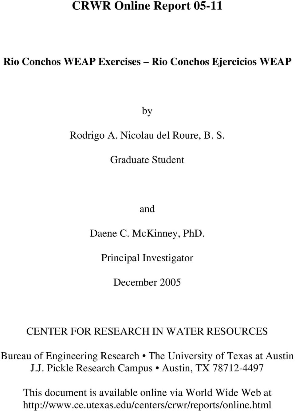 Principal Investigator December 2005 CENTER FOR RESEARCH IN WATER RESOURCES Bureau of Engineering Research The