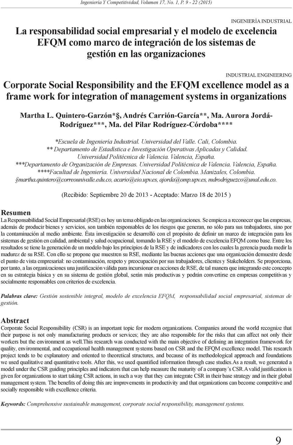 ENGINEERING Corporate Social Responsibility and the EFQM excellence model as a frame work for integration of management systems in organizations Martha L.