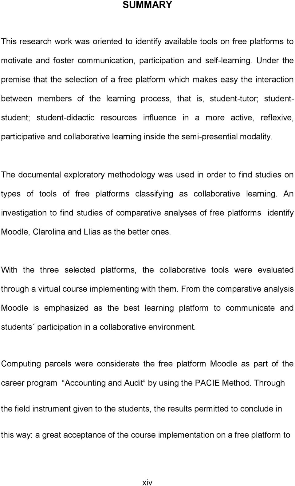 influence in a more active, reflexive, participative and collaborative learning inside the semi-presential modality.
