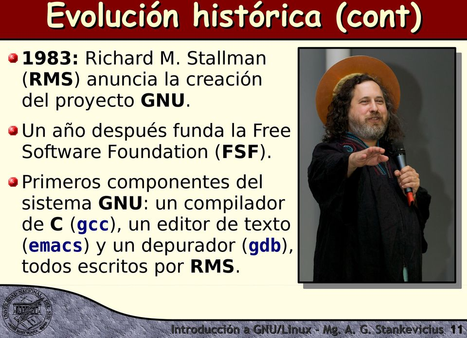 Un año después funda la Free Software Foundation (FSF).