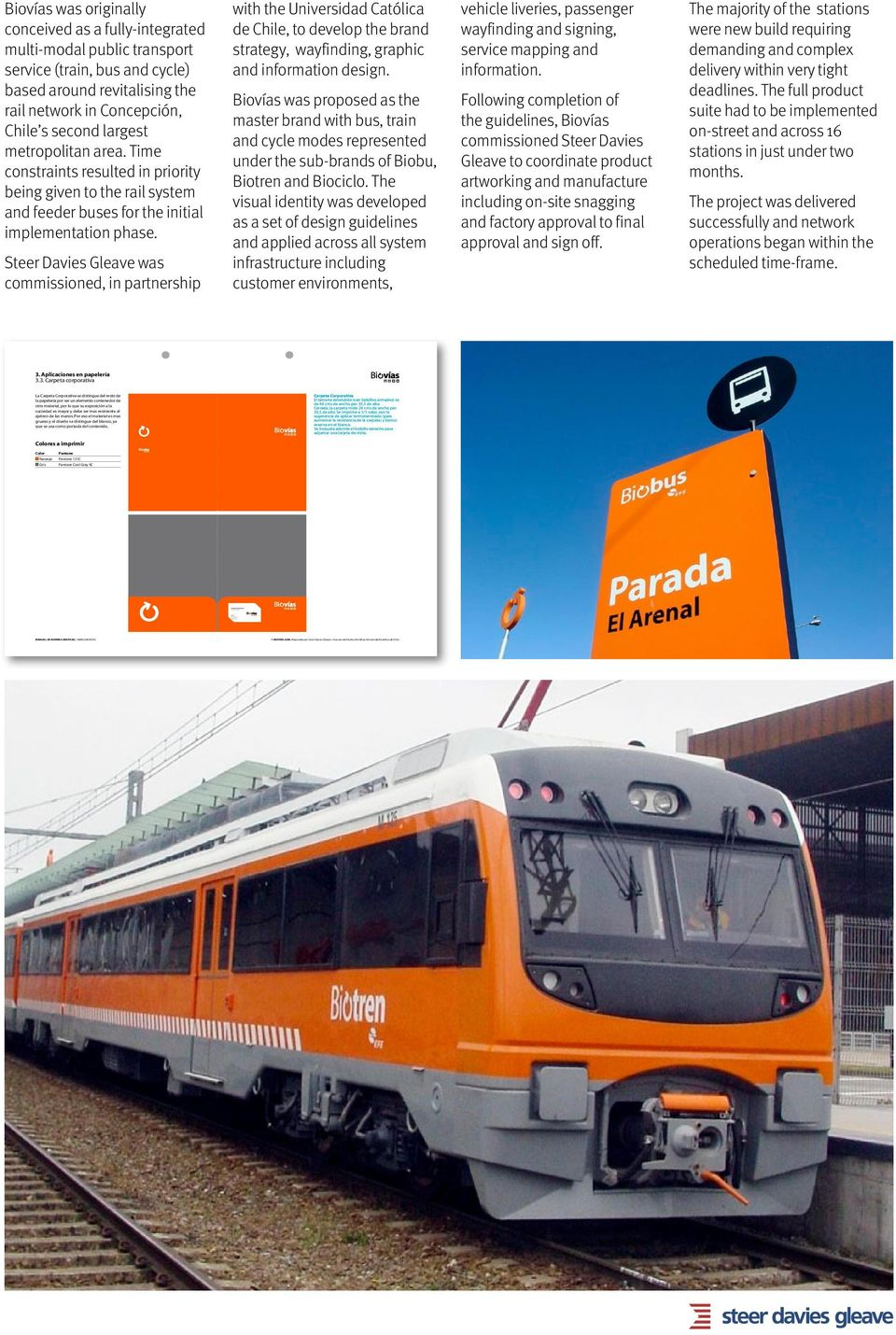 and cycle) based around revitalising the rail network in Concepción, Chile s second largest metropolitan area.