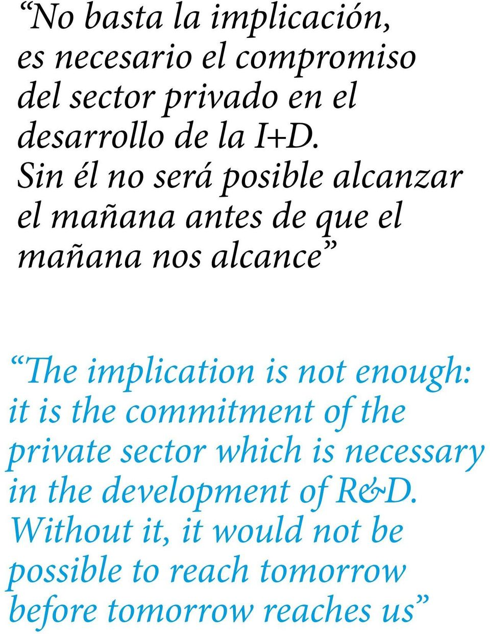 implication is not enough: it is the commitment of the private sector which is necessary in