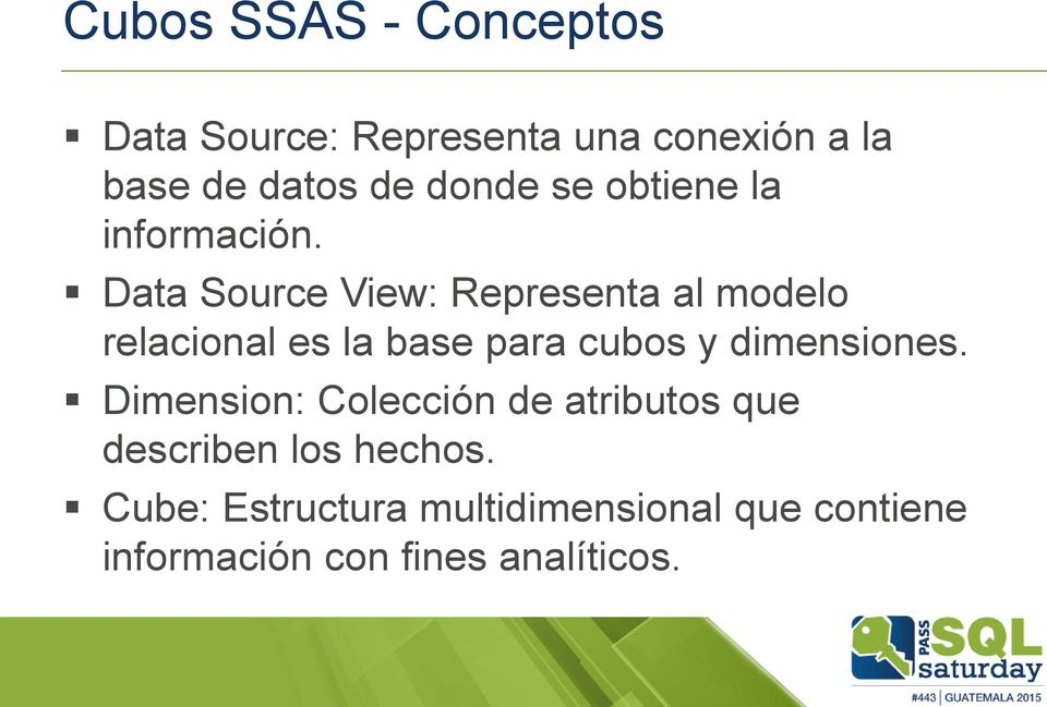 Data Source View: Representa al modelo relacional es la base para cubos y dimensiones.
