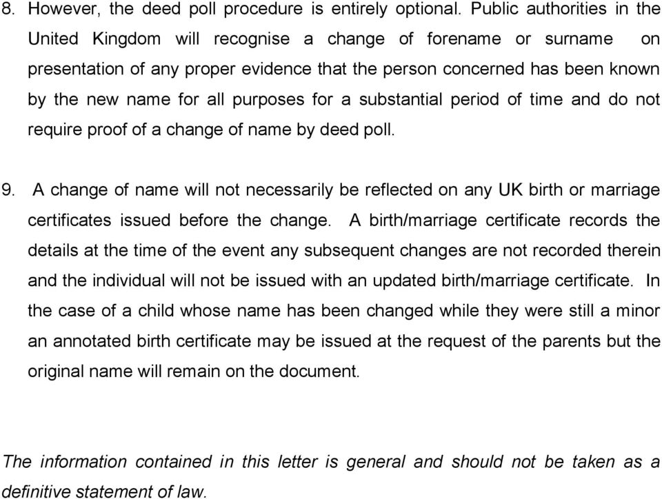 purposes for a substantial period of time and do not require proof of a change of name by deed poll. 9.